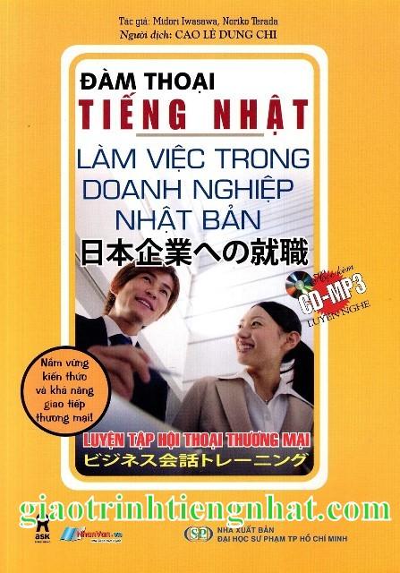 Lifestyle designLàm việc trong doanh nghiệp Nhật Bản – Luyện tập hội thoại thương mại – Có tiếng Việt (Kèm CD)