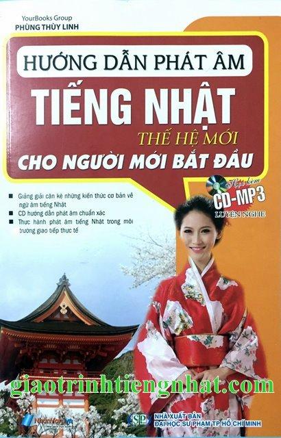 Sách Học Tiếng Nhật Hướng Dẫn Phát Âm Thế Hệ Mới Cho Người Mới Bắt Đầu (Có Tiếng Việt)