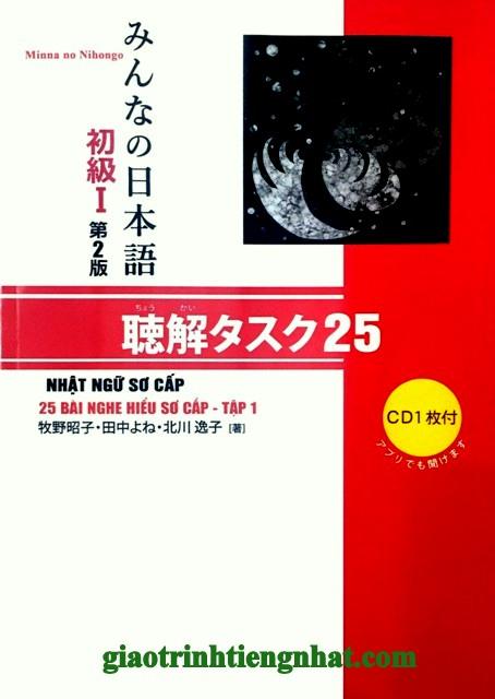 Minna no Nihongo Sơ cấp 1 Choukai Tasuku 25 – Phiên bản 2018 (Kèm CD)