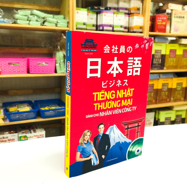 Sách Học Tiếng Nhật Tiếng Nhật Thương Mại Dành Cho Nhân Viên Công Ty (Có Tiếng Việt)