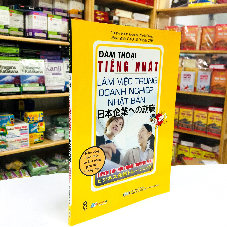 Sách Học Tiếng Nhật Đàm Thoại Tiếng Nhật Làm Việc Trong Doanh Nghiệp Nhật Bản – Luyện Tập Hội Thoại Thương Mại (Có Tiếng Việt)