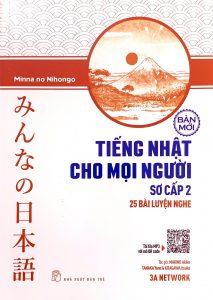 Minna Sơ Cấp 2 Mới - Tiếng Nhật Cho Mọi Người - 25 Bài Nghe Hiểu (Có Tiếng Việt)