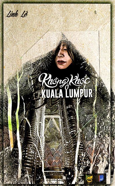 Lifestyle designQuà Tặng 3 – Không Khóc Ở Kuala Lumpur